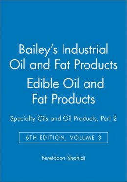 Industrial Oil and Fat Products, Edible Oil and Fat Products: Specialty Oils and Oil Products