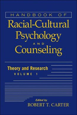 Handbook of Racial-Cultural Psychology and Counseling, Theory and Research