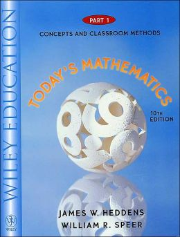Today's Mathematics: Concepts and Classroom Methods