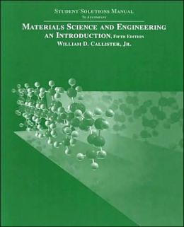 Materials Science and Engineering, Student Solutions Manual: An Introduction