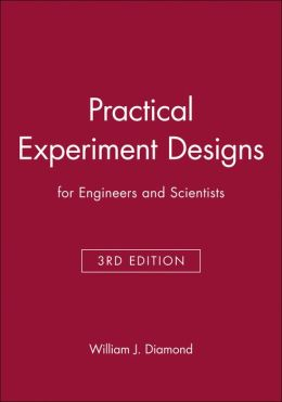 Practical Experiment Designs: for Engineers and Scientists