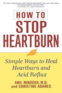 How to Stop Heartburn: Simple Ways to Heal Heartburn and Acid Reflux
