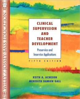 Clinical Supervision and Teacher Development: Preservice and Inservice Applications