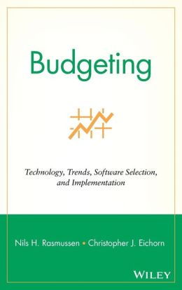 Budgeting: Technology, Trends, Software Selection, and Implementation