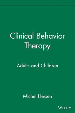 Clinical Behavior Therapy: Adults and Children