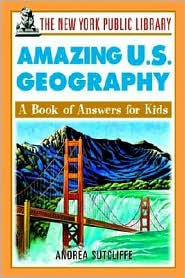 New York Public Library Amazing U.S. Geography: A Book of Answers for Kids
