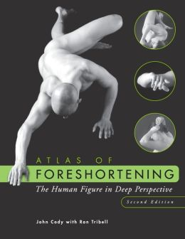 Atlas of Foreshortening: The Human Figure in Deep Perspective