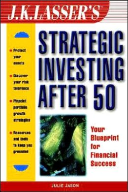 J.K. Lasser's Strategic Investing After 50