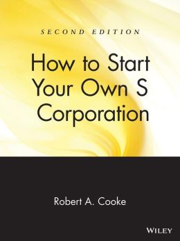 How to Start Your Own 'S' Corporation