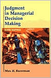 Judgment in Managerial Decision Making, 5th Edition
