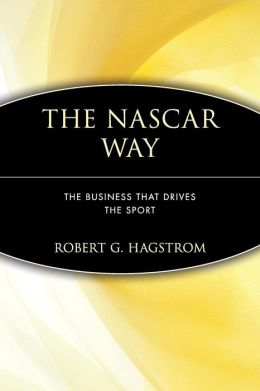The NASCAR Way: The Business That Drives the Sport