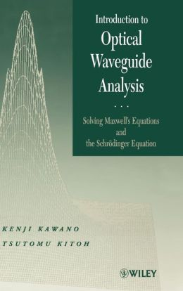 Introduction to Optical Waveguide Analysis: Solving Maxwell's Equation and the Schrdinger Equation