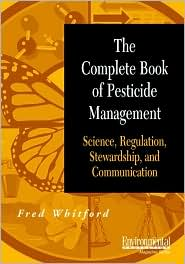 The Complete Book of Pesticide Management: Science, Regulation, Stewardship, and Communication