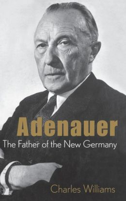 Adenauer: The Father of the New Germany
