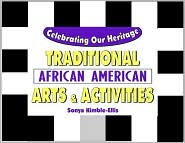 Celebrating Our Heritage: Traditional African American Arts and Activities
