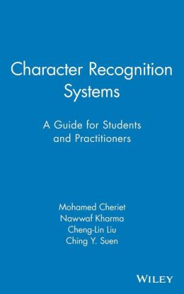 Character Recognition Systems: A Guide for Students and Practitioners