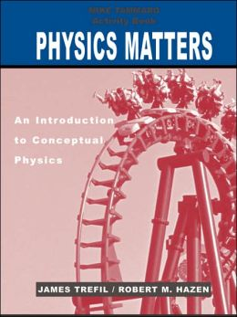 Physics Matters, Activity Book: An Introduction to Conceptual Physics