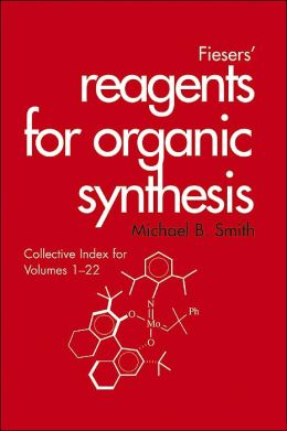 Fiesers' Reagents for Organic Synthesis, Collective Index for Volumes 1-22
