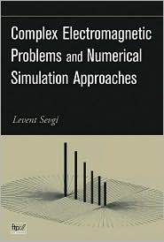 Complex Electromagnetic Problems and Numerical Simulation Approaches