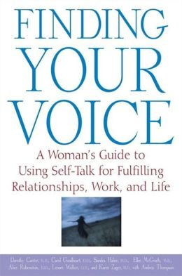Finding Your Voice: A Woman's Guide to Using Self-Talk for Fulfilling Relationships, Work and Life