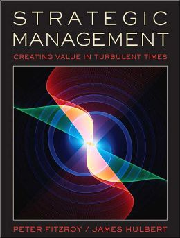 Strategic Management, Creating Value in Turbulent Times