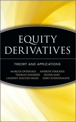 Equity Derivatives: Theory and Applications