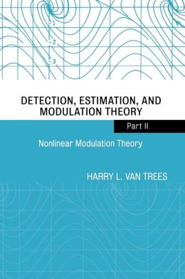 Detection, Estimation, and Modulation Theory, Nonlinear Modulation Theory