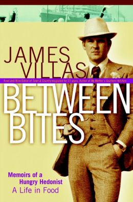Between Bites: Memoirs of a Hungry Hedonist