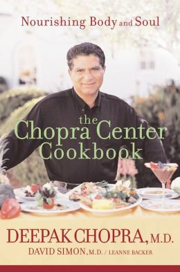Chopra Center Cookbook: Nourishing Body and Soul