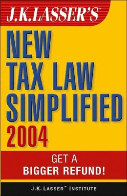 J.K. Lasser's New Tax Law Simplified 2004 (J.K. Lasser Series): Get a Bigger Refund!