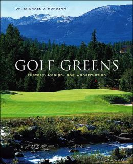 Golf Greens: History, Design and Construction