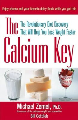 Calcium Key: The Revolutionary Diet Discovery That Will Help You Lose Weight Faster
