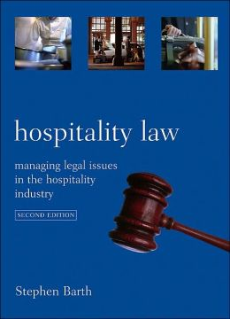 Hospitality Law: Managing Legal Issues in the Hospitality Industry Second Edition