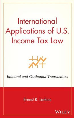 International Applications of U.S. Income Tax Law: Inbound and Outbound Transactions