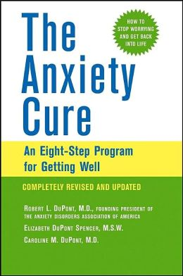 Anxiety Cure: An Eight-Step Program for Getting Well