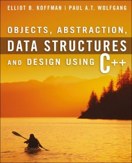 Objects, Data Structures and Abstraction: Using C++