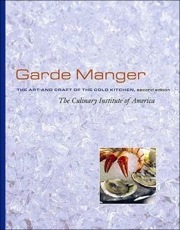 Garde Manger: The Art and Craft of the Cold Kitchen