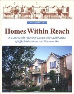 Homes within Reach: A Guide to the Planning, Design and Construction of Affordable Homes and Communities