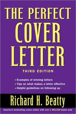 the perfect cover letter by richard h beatty 9780471473749 paperback barnes noble