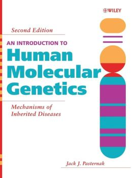 Introduction to Human Molecular Genetics: Mechanisms of Inherited Diseases