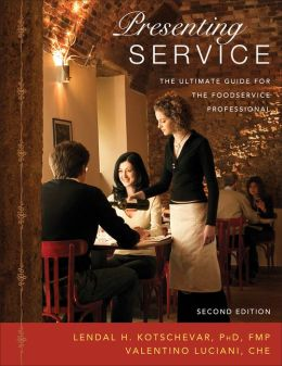 Presenting Service: The Ultimate Guide for the Foodservice Professional
