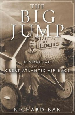 Big Jump: Lindbergh and the Great Atlantic Air Race