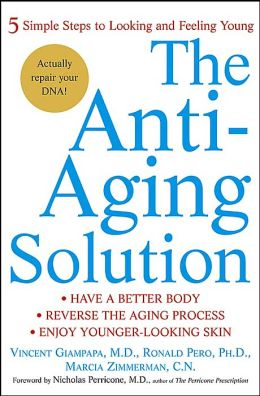 The Anti-Aging Solution: 5 Simple Steps to Looking and Feeling Young