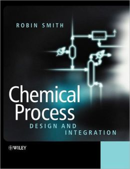 Chemical Process: Design and Integration