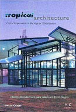 Tropical Architecture: Critical Regionalism in the Age of Globalization