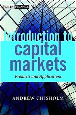 Introduction to Capital Markets: Products, Strategies, Participants