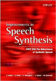 Improvements in Speech Synthesis: Cost 258: The Naturalness of Synthetic Speech