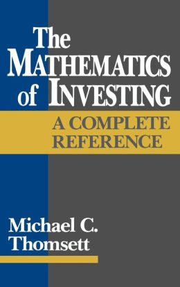 Mathematics of Investing: A Complete Reference