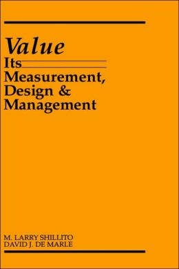 Value: Its Measurement, Design, and Management