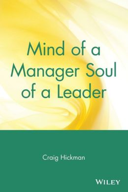 Mind of a Manager Soul of a Leader